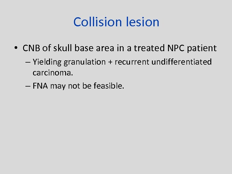 Collision lesion • CNB of skull base area in a treated NPC patient –
