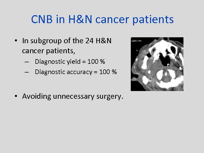 CNB in H&N cancer patients • In subgroup of the 24 H&N cancer patients,