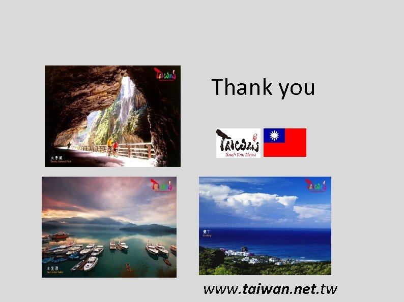 Thank you www. taiwan. net. tw