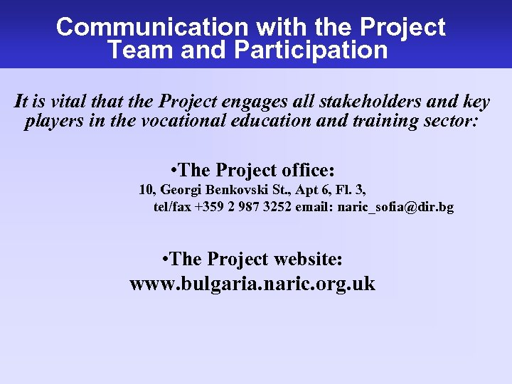 Communication with the Project Team and Participation It is vital that the Project engages