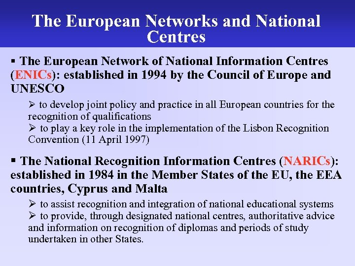 The European Networks and National The work of the UK NARIC Centres § The