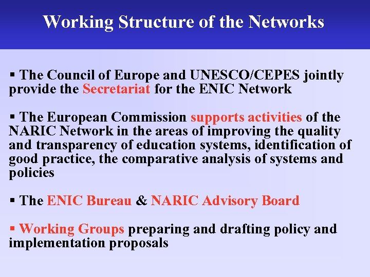 Working Structure of the Networks The work of the UK NARIC § The Council