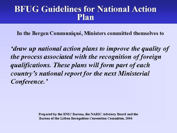 BFUG Guidelines for NARIC Action National The work of the UK Plan In the