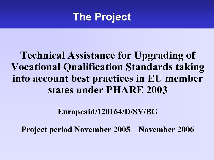The Project Technical Assistance for Upgrading of Vocational Qualification Standards taking into account best