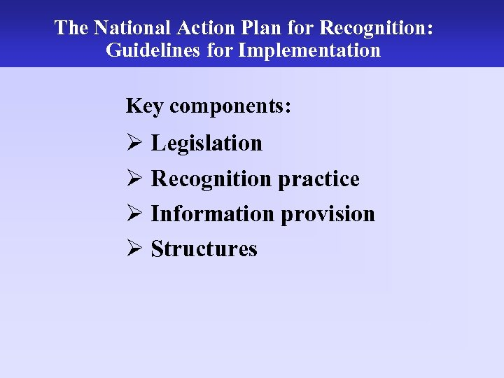 The National Action UK NARIC Plan for Recognition: The work of the Guidelines for