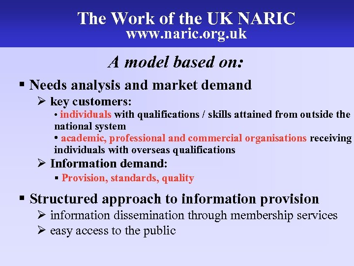 The Work of the UK NARIC The UK Model www. naric. org. uk A