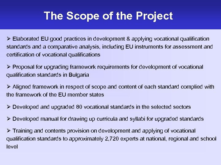 The Scope of the Project Ø Elaborated EU good practices in development & applying