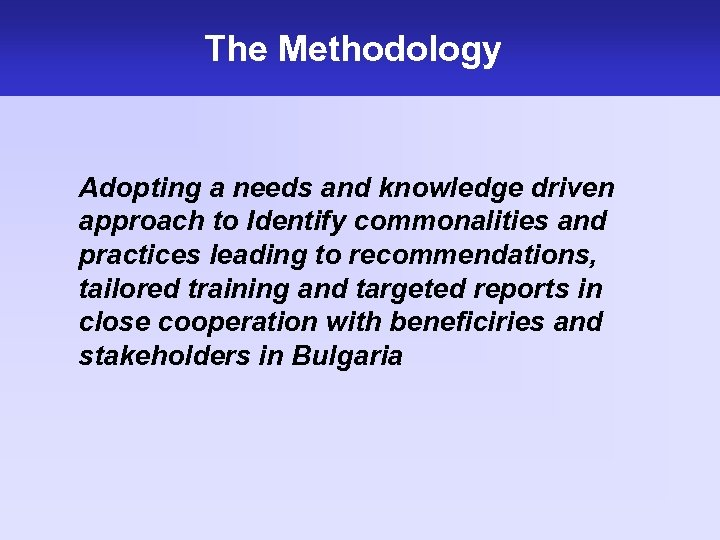 The Methodology Adopting a needs and knowledge driven approach to Identify commonalities and practices