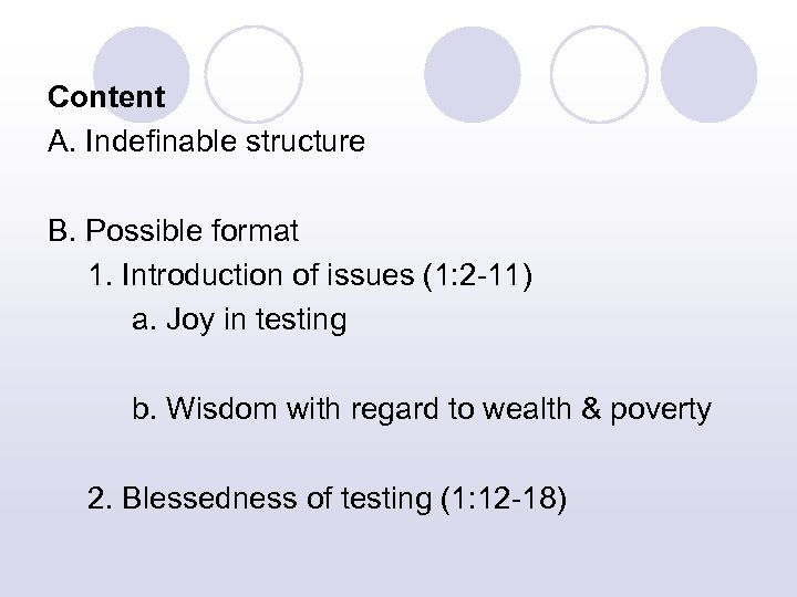 Content A. Indefinable structure B. Possible format 1. Introduction of issues (1: 2 -11)