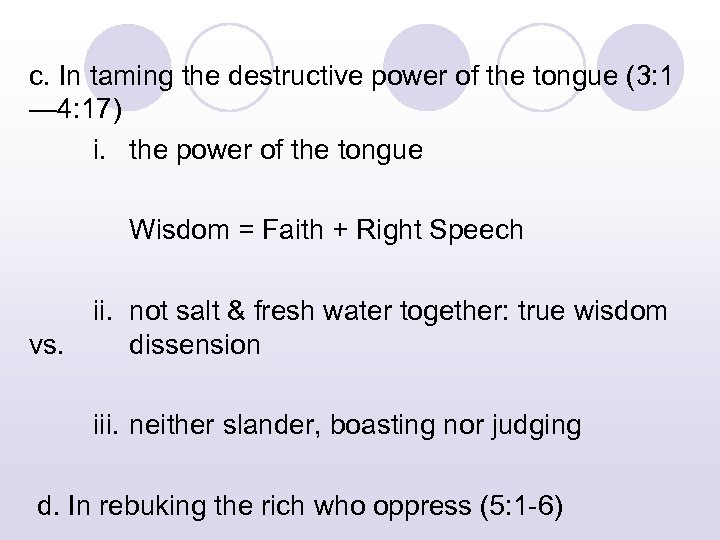c. In taming the destructive power of the tongue (3: 1 — 4: 17)