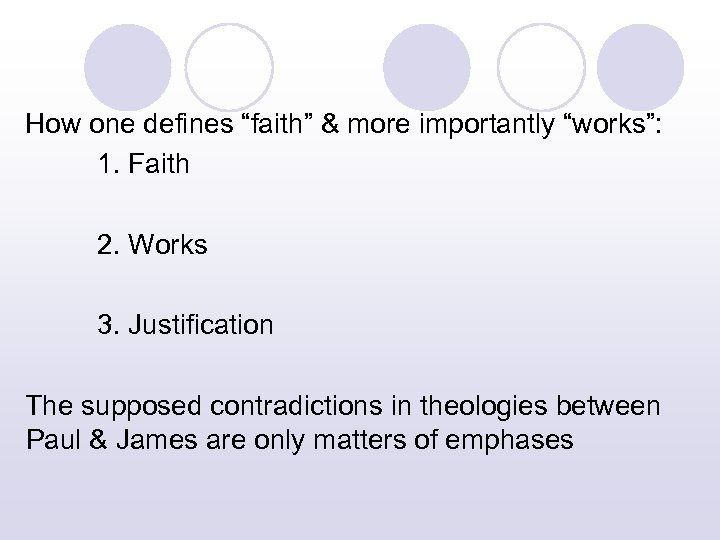 """How one defines """"faith"""" & more importantly """"works"""": 1. Faith 2. Works 3. Justification"""