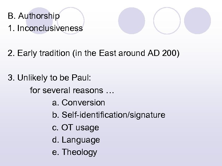 B. Authorship 1. Inconclusiveness 2. Early tradition (in the East around AD 200) 3.