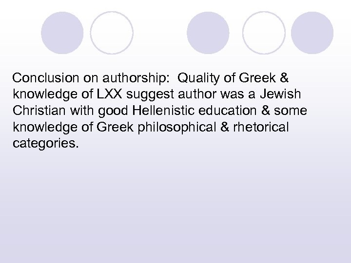 Conclusion on authorship: Quality of Greek & knowledge of LXX suggest author was a