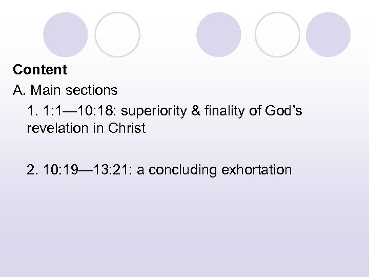 Content A. Main sections 1. 1: 1— 10: 18: superiority & finality of God's