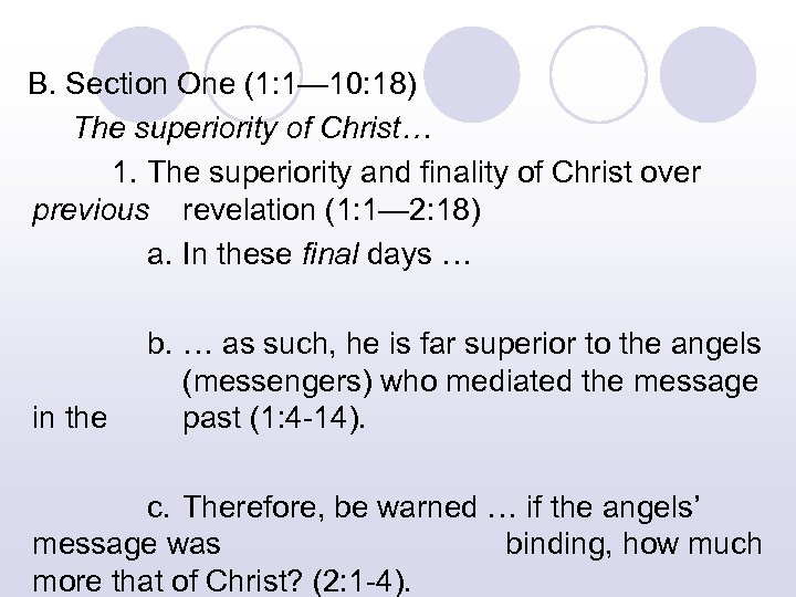 B. Section One (1: 1— 10: 18) The superiority of Christ… 1. The superiority