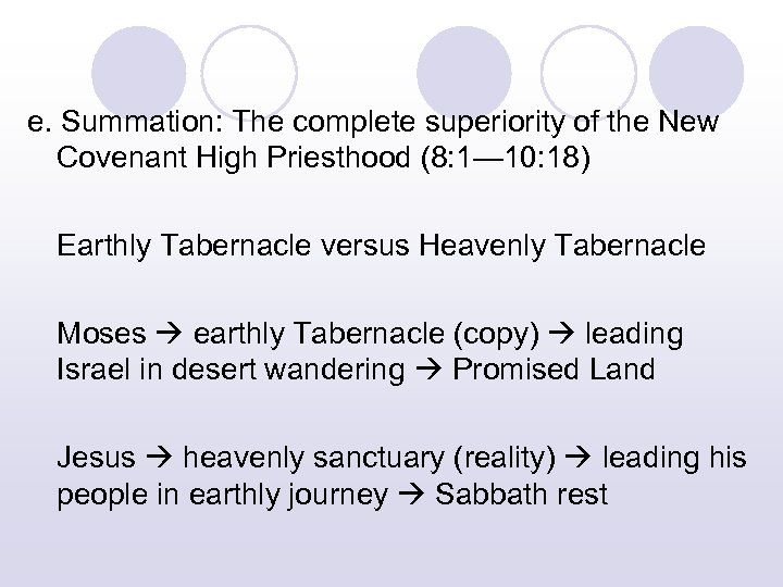 e. Summation: The complete superiority of the New Covenant High Priesthood (8: 1— 10: