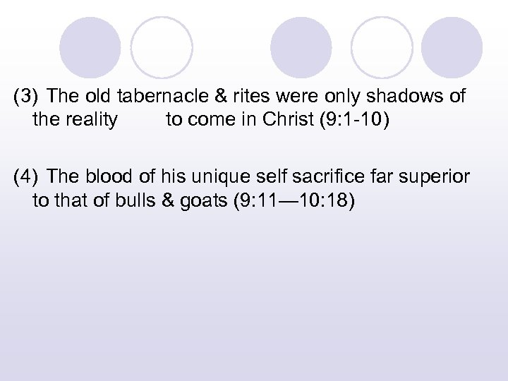 (3) The old tabernacle & rites were only shadows of the reality to come