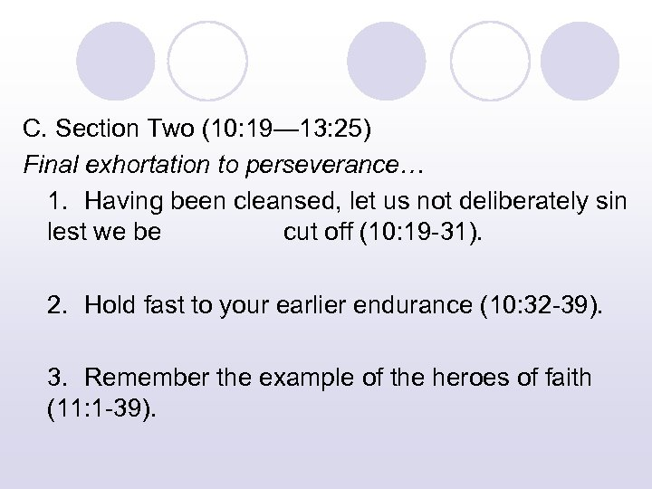 C. Section Two (10: 19— 13: 25) Final exhortation to perseverance… 1. Having been