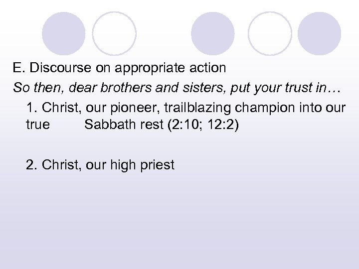 E. Discourse on appropriate action So then, dear brothers and sisters, put your trust