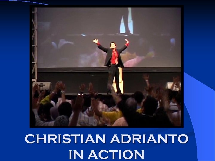 CHRISTIAN ADRIANTO IN ACTION