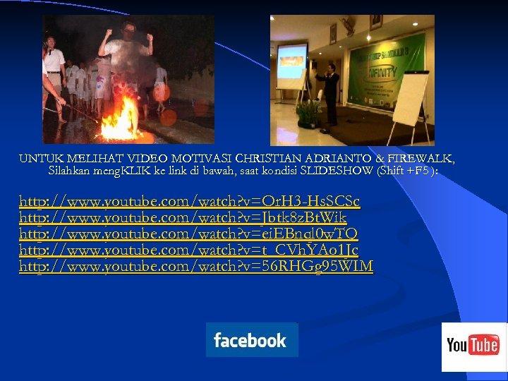 UNTUK MELIHAT VIDEO MOTIVASI CHRISTIAN ADRIANTO & FIREWALK, Silahkan meng. KLIK ke link di