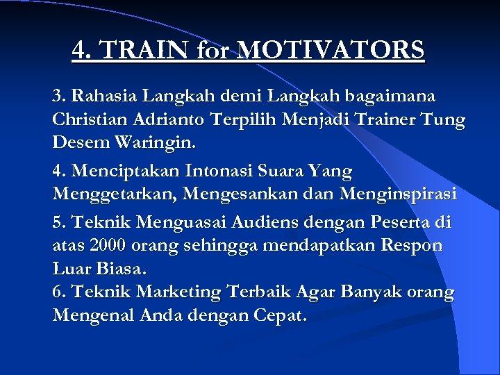 4. TRAIN for MOTIVATORS 3. Rahasia Langkah demi Langkah bagaimana Christian Adrianto Terpilih Menjadi