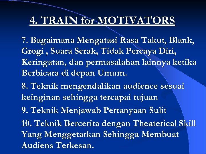 4. TRAIN for MOTIVATORS 7. Bagaimana Mengatasi Rasa Takut, Blank, Grogi , Suara Serak,
