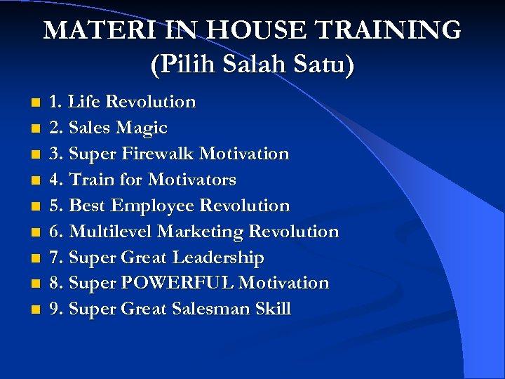 MATERI IN HOUSE TRAINING (Pilih Salah Satu) n n n n n 1. Life