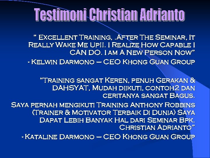 """"""" Excellent Training, . After The Seminar, It Really Wake Me Up!!. I Realize"""