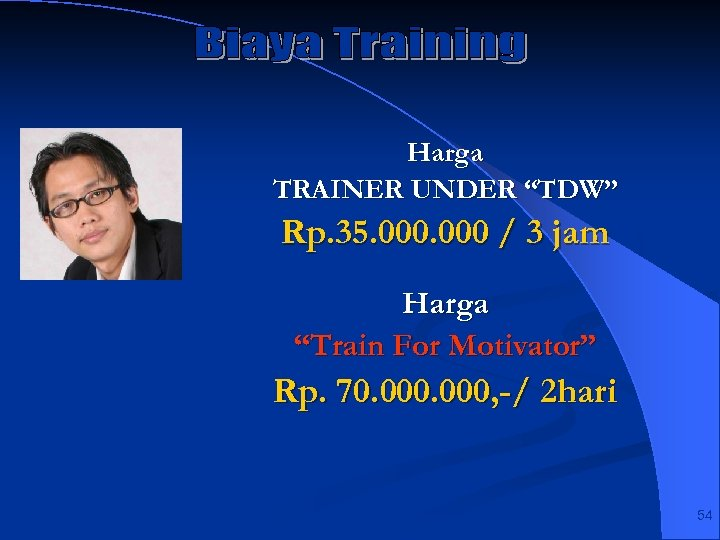 "Harga TRAINER UNDER ""TDW"" Rp. 35. 000 / 3 jam Harga ""Train For Motivator"""
