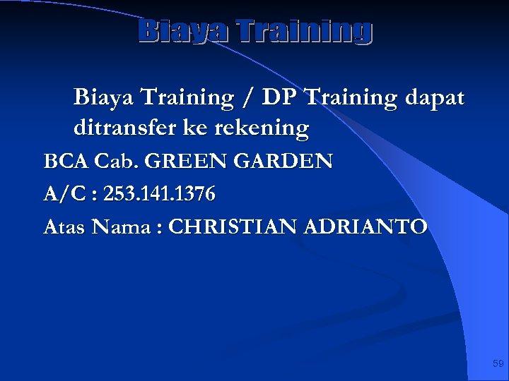 Biaya Training / DP Training dapat ditransfer ke rekening BCA Cab. GREEN GARDEN A/C