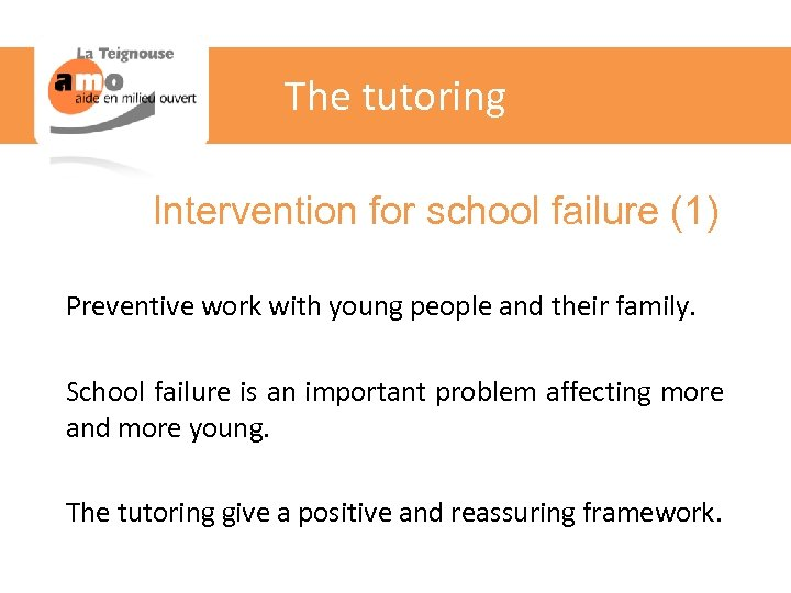 The tutoring Intervention for school failure (1) Preventive work with young people and their
