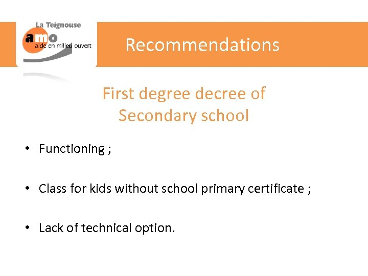 Recommendations First degree decree of Secondary school • Functioning ; • Class for kids