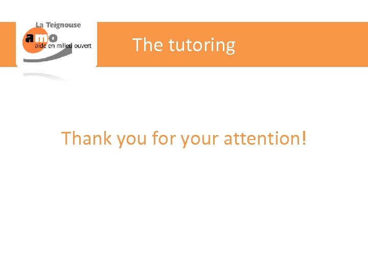 The tutoring Thank you for your attention!