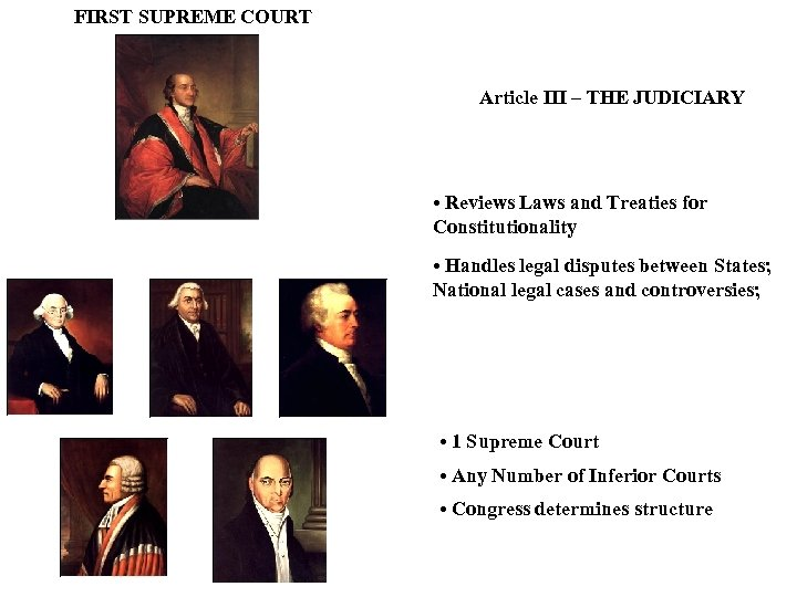 FIRST SUPREME COURT Article III – THE JUDICIARY • Reviews Laws and Treaties for