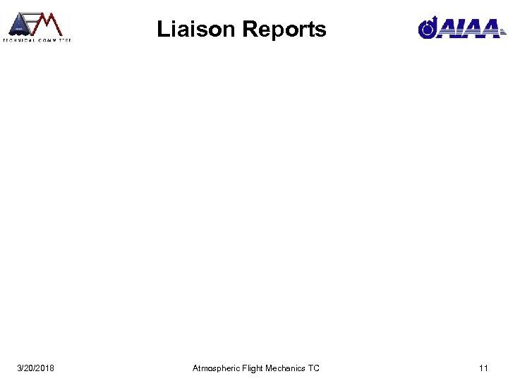Liaison Reports 3/20/2018 Atmospheric Flight Mechanics TC 11