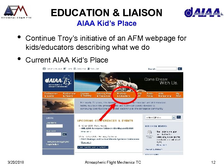 EDUCATION & LIAISON AIAA Kid's Place • Continue Troy's initiative of an AFM webpage