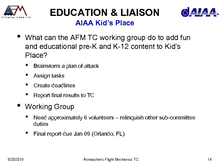 EDUCATION & LIAISON AIAA Kid's Place • What can the AFM TC working group