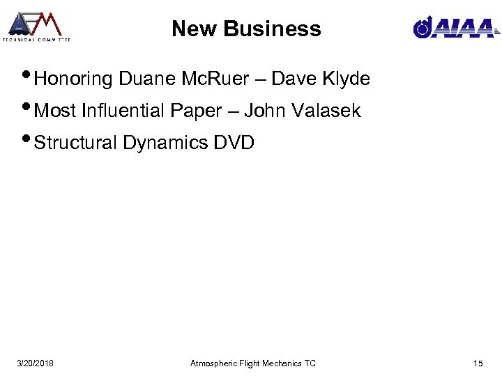 New Business • Honoring Duane Mc. Ruer – Dave Klyde • Most Influential Paper
