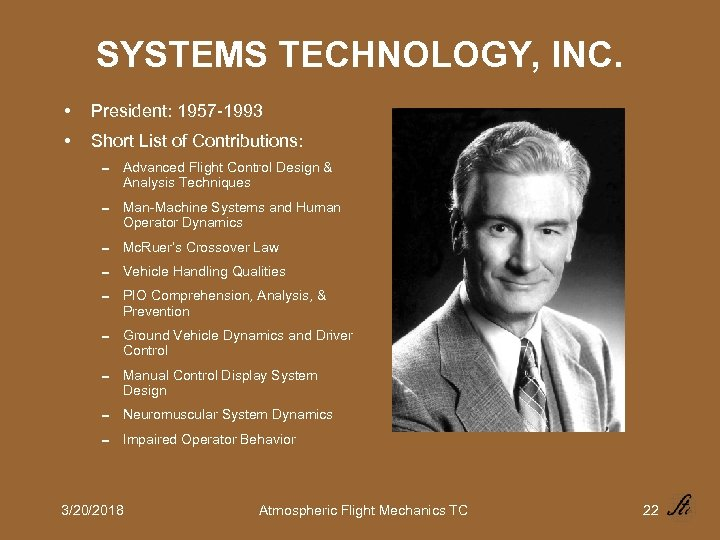 SYSTEMS TECHNOLOGY, INC. • President: 1957 -1993 • Short List of Contributions: 0 Advanced