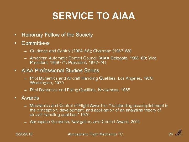 SERVICE TO AIAA • Honorary Fellow of the Society • Committees 0 Guidance and