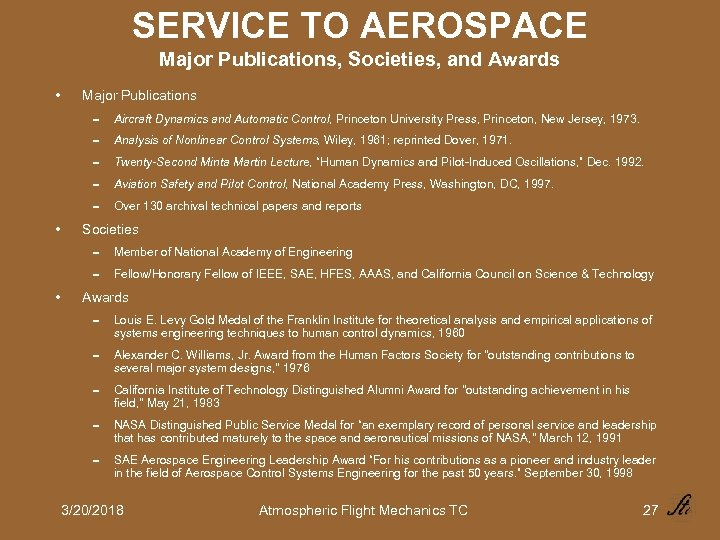 SERVICE TO AEROSPACE Major Publications, Societies, and Awards • Major Publications 0 Aircraft Dynamics