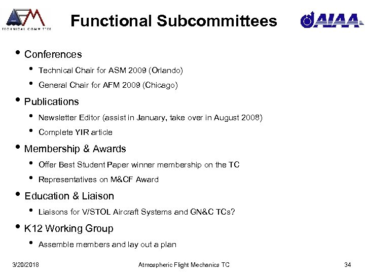 Functional Subcommittees • Conferences • • Technical Chair for ASM 2009 (Orlando) General Chair