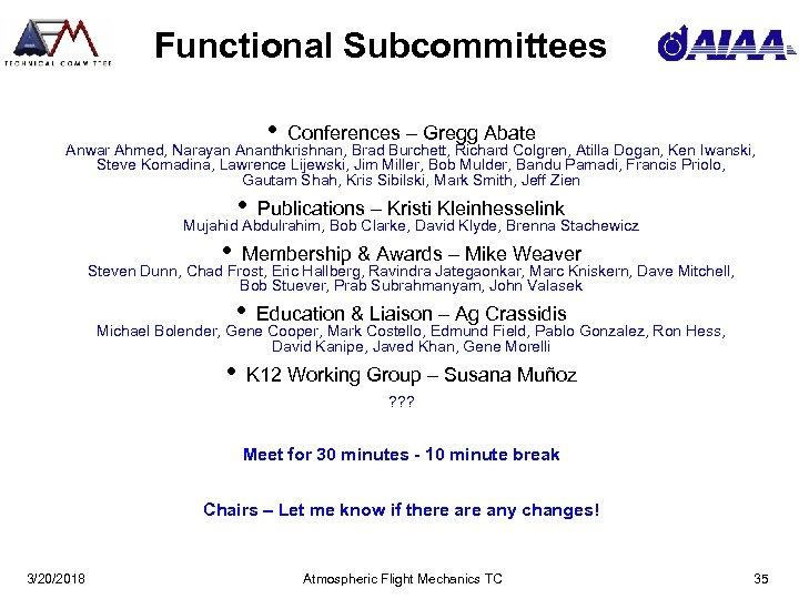 Functional Subcommittees • Conferences – Gregg Abate Anwar Ahmed, Narayan Ananthkrishnan, Brad Burchett, Richard