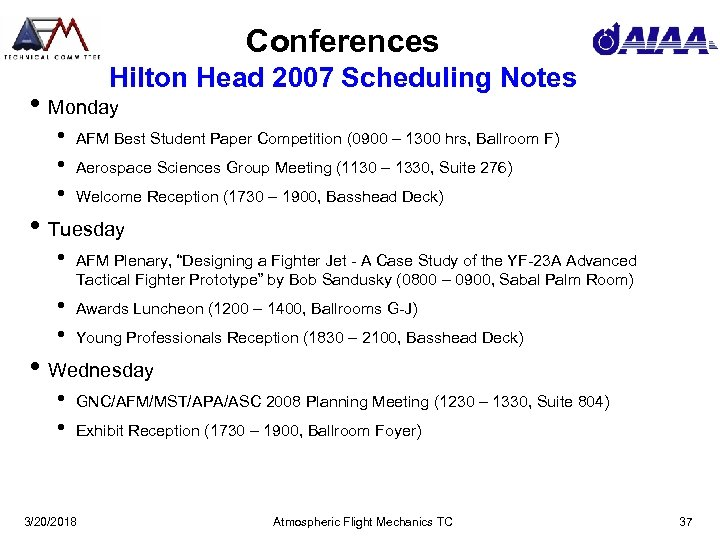 Conferences Hilton Head 2007 Scheduling Notes • Monday • • • AFM Best Student