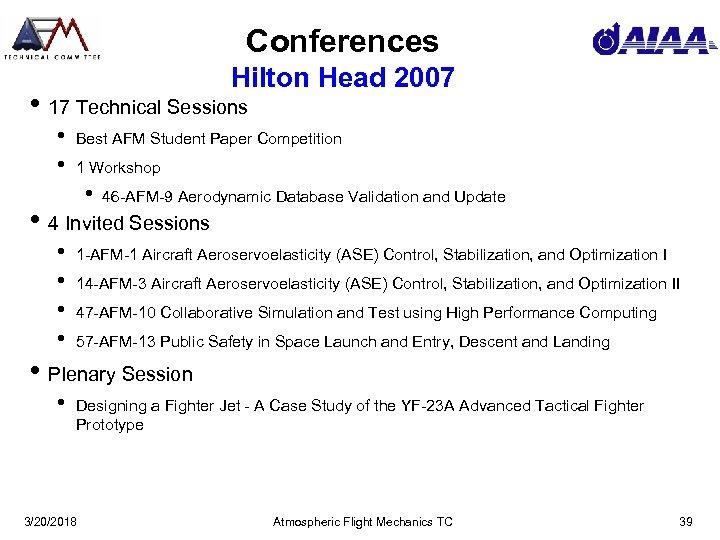 Conferences Hilton Head 2007 • 17 Technical Sessions • • Best AFM Student Paper