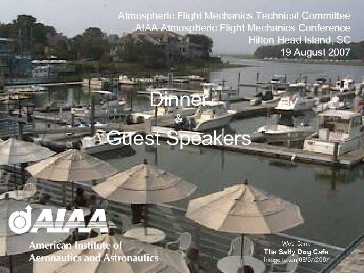Atmospheric Flight Mechanics Technical Committee AIAA Atmospheric Flight Mechanics Conference Hilton Head Island, SC