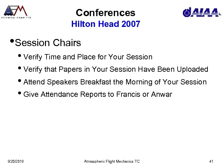 Conferences Hilton Head 2007 • Session Chairs • Verify Time and Place for Your