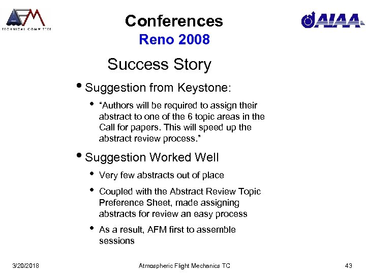 "Conferences Reno 2008 Success Story • Suggestion from Keystone: • ""Authors will be required"