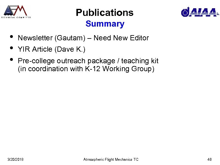 Publications Summary • • • Newsletter (Gautam) – Need New Editor YIR Article (Dave